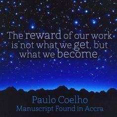 ...what we become.    Paulo Coelho