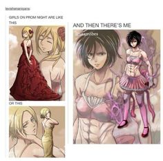 OKAY BUT I WANNA SEE MIKASA IN A DRESS LIKE ANNIE AND HISTORIA ARE WEARING