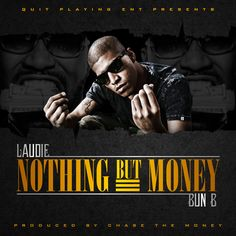 """Laudie (@LaudieOnDaTrack) Ft. Bun B (@TrillOG) 