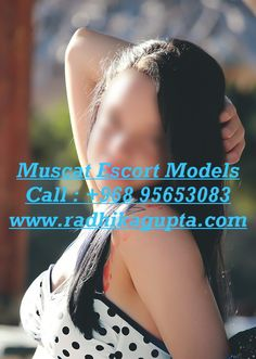 #Female_escorts_in_Muscat (+968) 95653083 #Pakistani_escorts_in_Muscat, #Oman_Girls_escorts_Services, #Female_escorts_in_Oman  Also Visit Our Website.   http://www.radhikagupta.com/+96895653083-indian-independent-escort-in-muscat-oman-rate.html