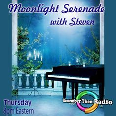 Thursday *LIVE* 8pm est ~ http://rememberthenradio.com/  Moonlight Serenade with Steven A kiss is not a kiss unless it's a moonlight kiss Send your requests to requests@rememberthenradio.com Remember Then Radio - The Soundtrack of Our Lives - 24/7/365