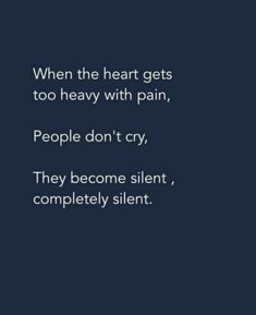 Hurt,Pain & Silence Quotes:- When the heart❤ gets too heavy Pain😢,People Don't Cry😭,They Become Silent,Completely Silent. Feeling Hurt Quotes, Feeling Broken Quotes, Deep Thought Quotes, Quotes Deep Feelings, Good Thoughts Quotes, Mood Quotes, Life Quotes, Heavy Heart Quotes, Hurting Heart Quotes