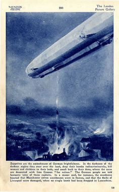 """""""Zeppelins are the embodiment of German frightfulness"""""""