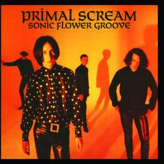 PRIMAL SCREAM Sonic Flower Groove (1972) LP street date September 9, 2016 https://midheaven.com/item/sonic-flower-groove-by-primal-scream