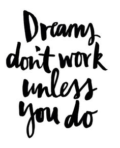 Dreams Don't Work Unless You Do • Style School