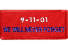 Buy 9 11 01 we will never forget patch measuring inches. The small emblem is embroidered in White / Red / Blue. Iron on this applique or sew on the badge to your leather. Embroidery patches also known as armours or iron on stickers.