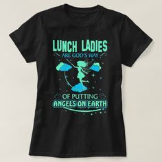 unisex-child Lunch Ladies Are Gods Way Putting Angels On Earth Tshirt 4 Brown School Shirts, Work Shirts, School Lunchroom, Staff Appreciation Gifts, Ladies Lunch, Lunch Room, Ladies Shirts, T Shirts For Women, Kids Nutrition