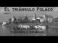 El triángulo Polaco [Parte 2] - El de los Austríacos, Escoceses y Españo...