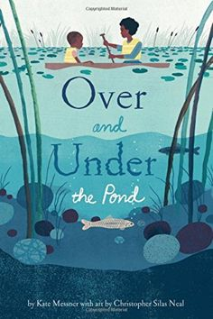 Over and Under the Pond Love Messner's chapter books, now I've found this picture book good for talking about wetlands, pond ecosystems learned new things about dragonflies everyday diversity, diverse books for kids, multicutural books for children
