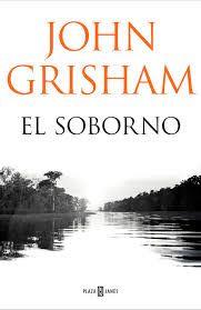 El Soborno John Grisham Plaza Janés 2017 John Grisham John The Runaway Jury