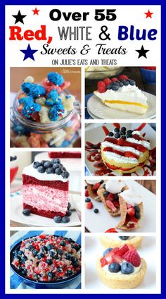 Over 55 Red, White & Blue Sweets & Treats to Create a Festive Holiday Celebration! Choose One or Try Them All!