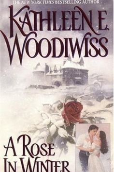 40. A Rose in Winter by Kathleen E. Woodiwiss | 62 Books Guaranteed To Make You Sweat