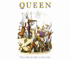 Music for my soul : Queen - The Show must go on.