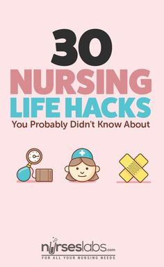30 Nursing Life Hacks You Probably Didn't Know About - Nurseslabs