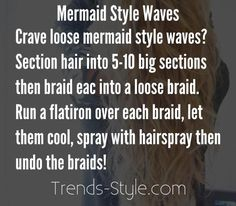 Crave those loose mermaid style waves? Section your hair into 5-10 big sections then braid each section into a loose braid. Run a flatiron over each braid, let them cool, spray with hairspray then undo the braids! You'll have those awesome beachy mermaid waves in under 15 minutes!