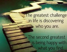 Discover who you are... being happy what you find