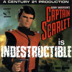 Captain Scarlet is INDESTRUCTABLE