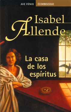 La Casa de los Espiritus (The House of Spirits).  Oh, I love Isabel Allende. I feel like this is about my husband and his family!  HAHAAAA. (Kidding, sort of).