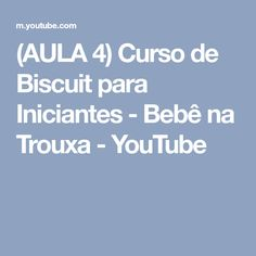 (AULA 4) Curso de Biscuit para Iniciantes - Bebê na Trouxa - YouTube