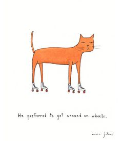 he preferred to get around on wheels (cat with rollerskates) - Original Drawing Crazy Cat Lady, Crazy Cats, Marc Johns, Cute Illustration, Cat Art, Cute Drawings, Art Inspo, Sketches, Kitty