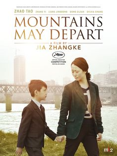 Poster for MOUNTAINS MAY DEPART (Jia Zhang-Ke, China, 2015) #Cannes2015