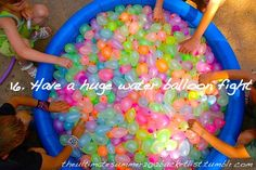 The Ultimate Summer Bucketlist.. i have been in small water balloon fights but never a big one