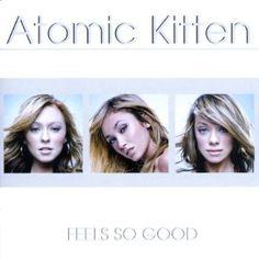Feels So Good - England by Atomic Kitten