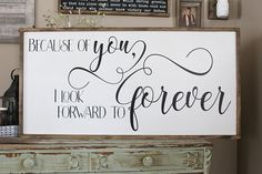 diy room decor For Couples - Because Of You I Look Forward To Forever Sign, Over The Bed Love Decor, Bedroom Wall Art Farmhouse Decor Large Wood Sign Saying Couples Sign Wood Signs Sayings, Sign Quotes, Wooden Signs, Farmhouse Remodel, Farmhouse Decor, Farmhouse Style, Modern Farmhouse, Apartment Decorating For Couples, Apartment Ideas