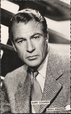 "GARY COOPER ~ affectionately known as ""Coop"" was a very manly guy who looked good either with a serious brooding look or an infectious smile."