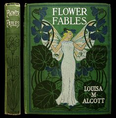 Flower Fables - Louisa May Alcott - Art Nouveau pictorial cloth