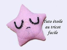 TUTO COUSSIN DOUDOU ETOILE AU TRICOT FACILE Star tutorial cushion knitting - YouTube