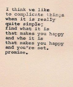 Doesn't work when you aren't' the one that makes them happy...........