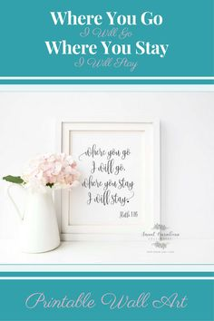 Uplifting quote printable wall art, nursery decor, Where you go I will go where you stay I will stay Ruth 1:16 #Affiliate