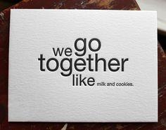 we go together like....milk & cookies