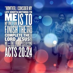 However I consider my life worth nothing to me; my only aim is to finish the race and complete the task the Lord Jesus has given methe task of testifying to the good news of Gods grace. Acts 20:24 NIV #instarationdevo #TeamJesus #Bible