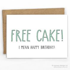 Funny Birthday Card | Free Cake! By Cypress Card Co. | 100% Recycled | www.cypresscardco.com