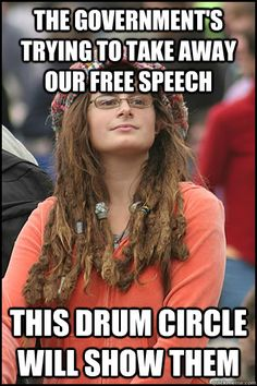 The government is trying to take away our free speech. This drum circle will show them. LMAO!