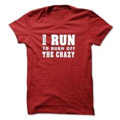 I Run to Burn Off the CRAZY T Shirts, Hoodies. Get it here ==► https://www.sunfrog.com/Fitness/I-Run-to-Burn-Off-the-CRAZY-T-shirt-and-Hoodie-Funny-T-shirt-for-runner.html?41382