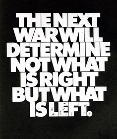 Herb Lubalin: This politically charged anti war poster was designed (and written) by Herb Lubalin done in 1972 for an AIGA exhibition called in Graphic Design
