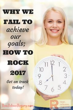 Why we fail to achieve our goals; how to rock 2017 and get on track today! Ideas for personal goal-setting using Grace Goals.