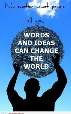 The World can be changed with the help of words and ideas - Change the world - http://myquoteshome.com/the-world-can-be-changed-with-the-help-of-words-and-ideas-change-the-world/