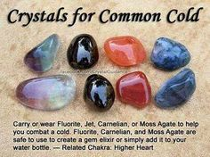 Crystals for the common cold. Carry or wear Fluorite, Jet, Carnelian or Moss Agate to help you combat a cold. Fluorite, Carnelian & Moss Agate are safe for a gem elixir or add to your water bottle. Crystals Minerals, Rocks And Minerals, Crystals And Gemstones, Stones And Crystals, Gem Stones, Chakra Crystals, Crystal Magic, Crystal Healing Stones, Labradorite