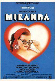 Miranda Tinto Brass Filmleri. In this erotic comedy, Miranda is the landlady of a small country tavern who is looking for a husband, and tries out a variety of men for size.