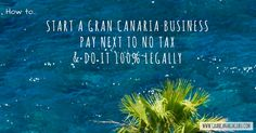 A guide to setting up a low-tax ZEC company in Gran Canaria
