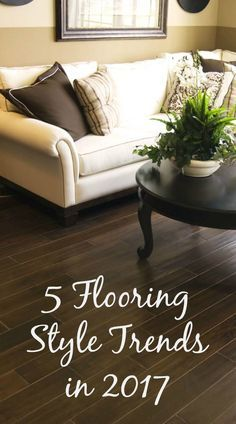 5 Flooring Style Trends In 2017 For Home Décor Enthusiasts