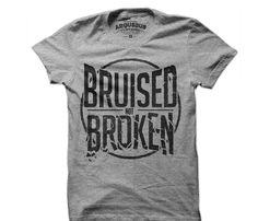 Love this shirt--Bruised Not Broken T-Shirt