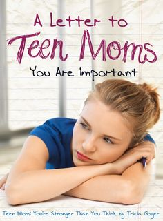 A Letter to Teen Moms | You Are Important