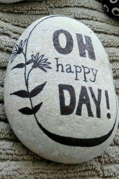Oh happy day stone.