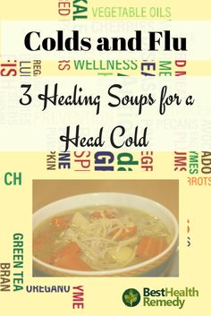 3 HEALING SOUPS FOR A HEAD COLD. If you are suffering from a head cold, one of the best things you can do is give your body healthy foods without a lot of artificial ingredients.  healing soup for a head cold / #cold / #soup / #immunesystem / #nutrition / #healyourself / #health / head cold / soup / vegetables / head cold remedies / remedies for head colds / natural remedies for head colds