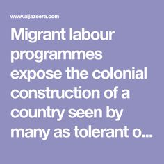 Migrant labour programmes expose the colonial construction of a country seen by many as tolerant of diversity. Diversity, Colonial, Politics, Canada, Construction, Good Things, Country, Building, Rural Area